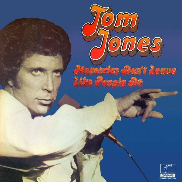 Tom Jones Memories Don't Leave Like People Do cover art