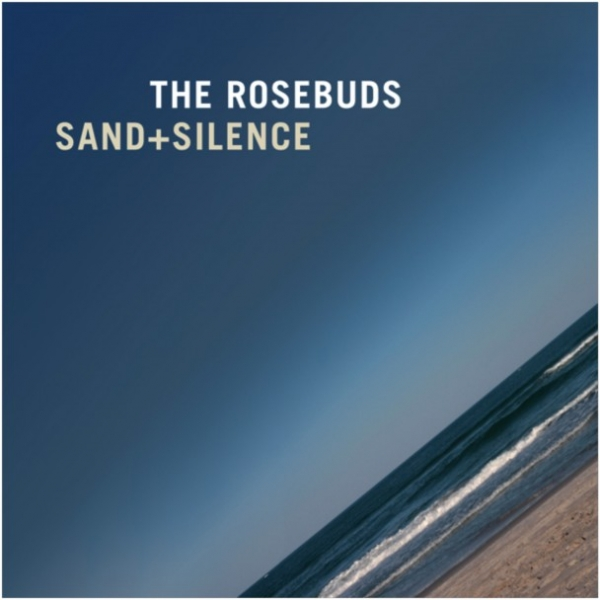 The Rosebuds Sand + Silence Cover Art
