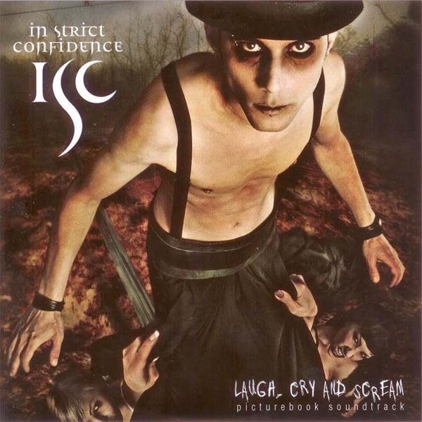 In Strict Confidence Laugh, Cry and Scream cover art