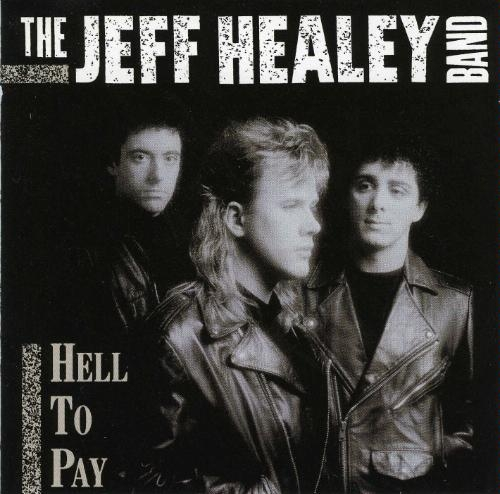 The Jeff Healey Band Hell to Pay Cover Art