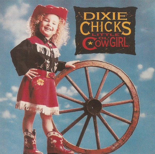Dixie Chicks Little Ol' Cowgirl Cover Art
