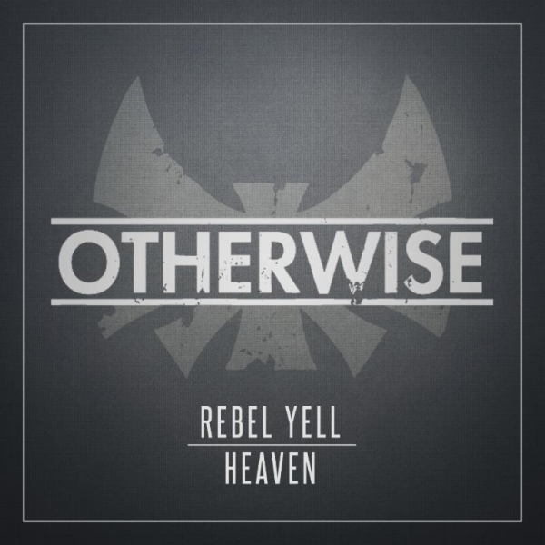 Otherwise Rebel Yell / Heaven Cover Art