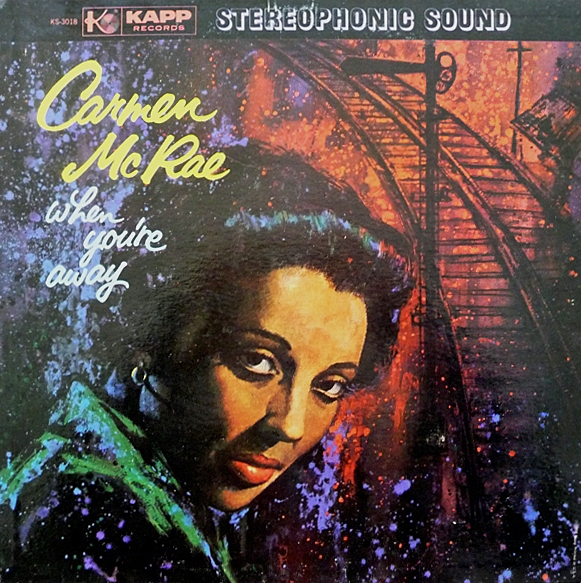 Carmen McRae When You're Away Cover Art