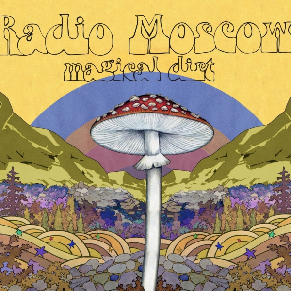 Radio Moscow Magical Dirt cover art