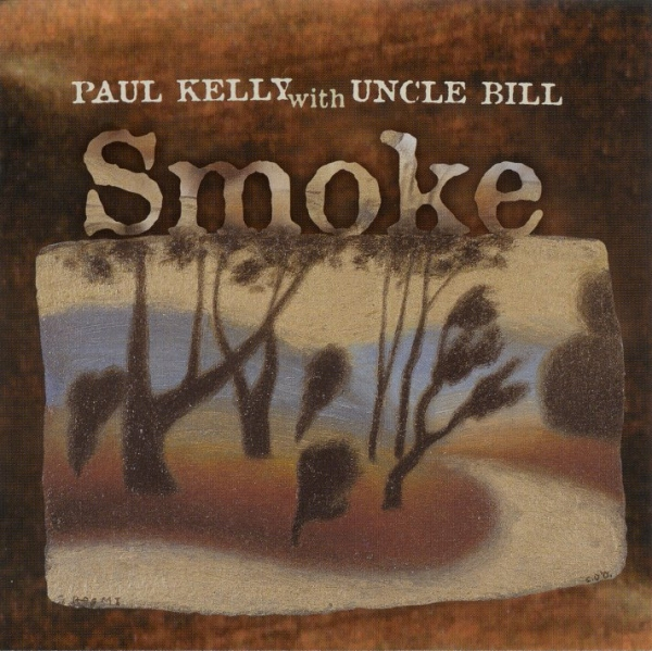 Paul Kelly with Uncle Bill Smoke Cover Art