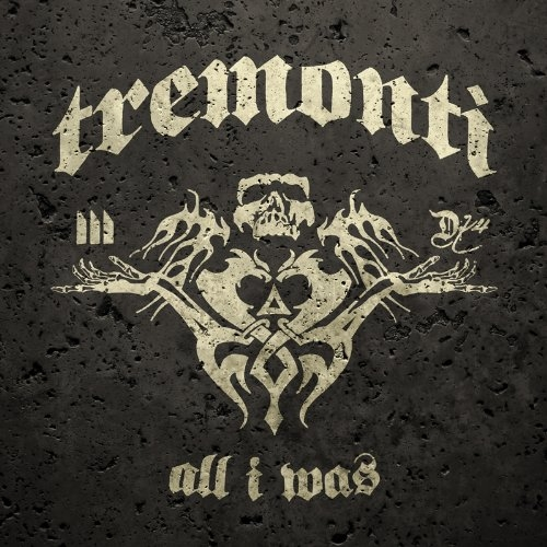 Tremonti All I Was Cover Art