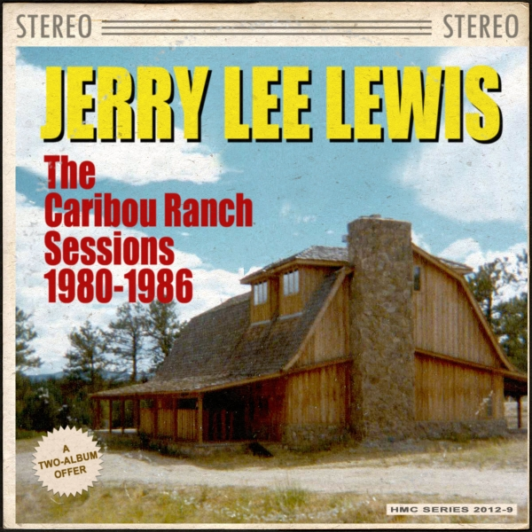 Jerry Lee Lewis The Caribou Ranch Sessions 1980-1986 Cover Art