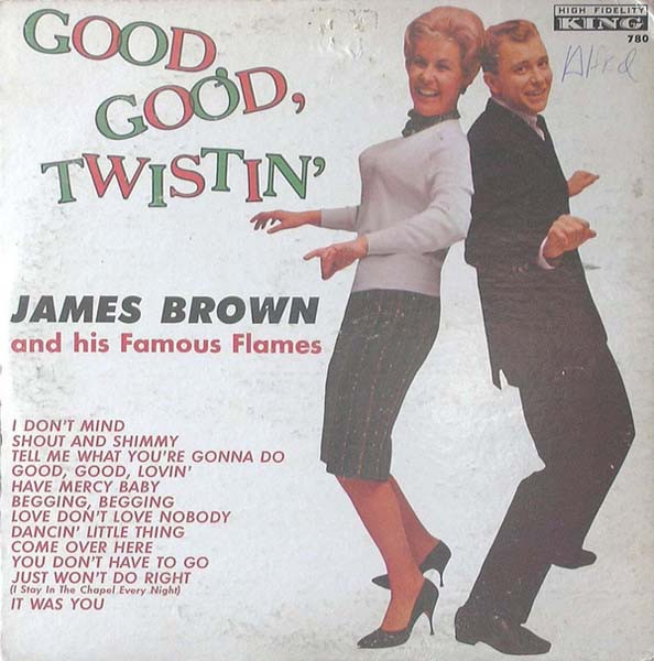 James Brown & The Famous Flames Good Good Twistin' cover art