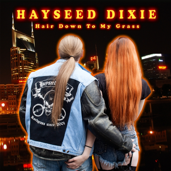 Hayseed Dixie Hair Down to My Grass cover art