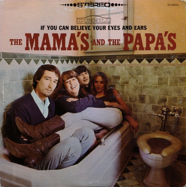 The Mamas & the Papas If You Can Believe Your Eyes and Ears cover art