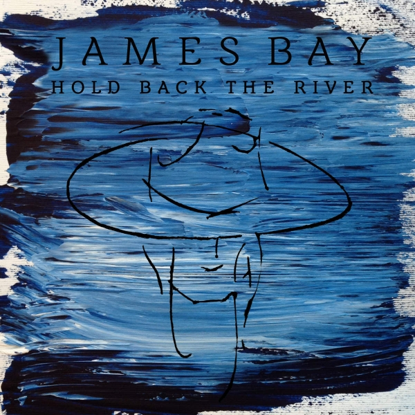 James Bay Hold Back the River Cover Art