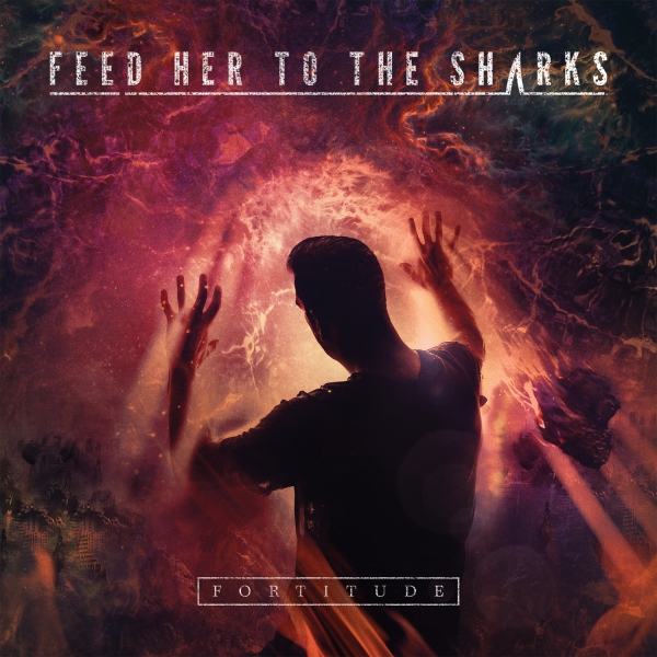 Feed Her to the Sharks Fortitude cover art