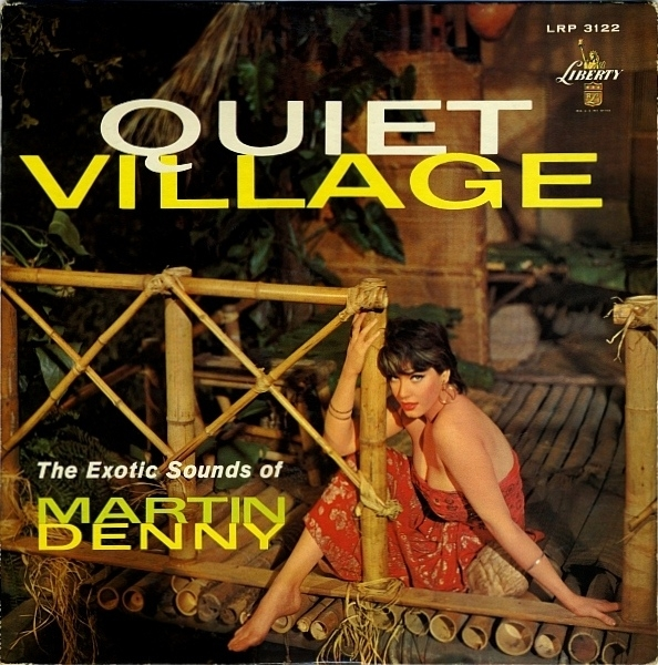 Martin Denny Quiet Village - The Exotic Sounds Of Martin Denny cover art
