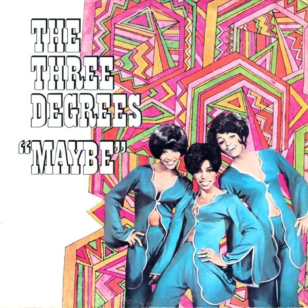 The Three Degrees Maybe Cover Art