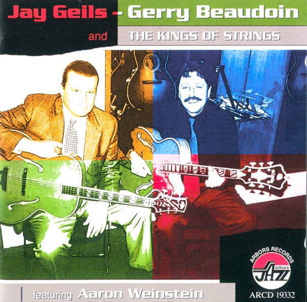 Jay Geils & Gerry Beaudoin featuring Aaron Weinstein Jay Geils, Gerry Beaudoin and the Kings of Strings Cover Art