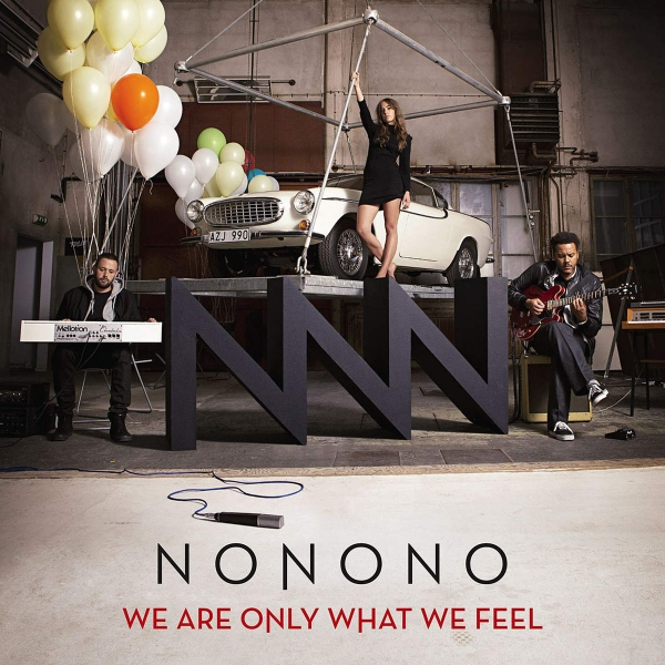 NONONO We Are Only What We Feel cover art