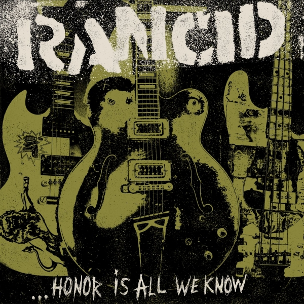 Rancid …Honor Is All We Know Cover Art