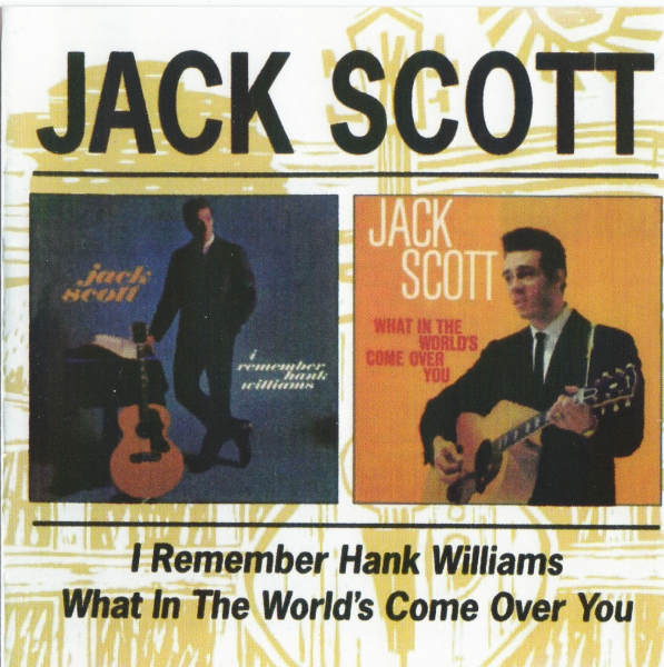 Jack Scott I Remember Hank Williams / What in the World's Come Over You? cover art