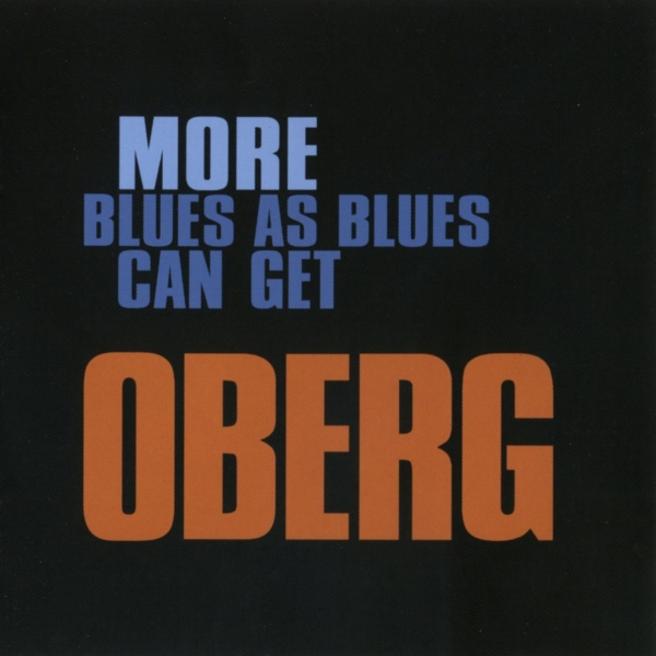 Oberg More Blues as Blues Can Get Cover Art