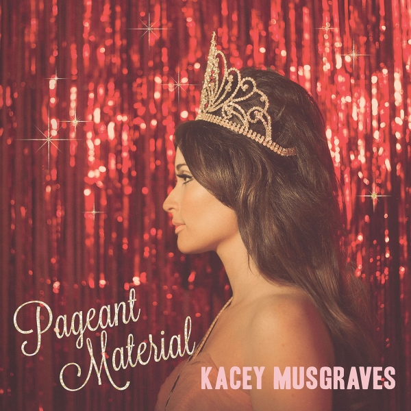 Kacey Musgraves Pageant Material cover art