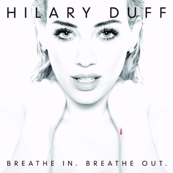 Hilary Duff Breathe In. Breathe Out. cover art