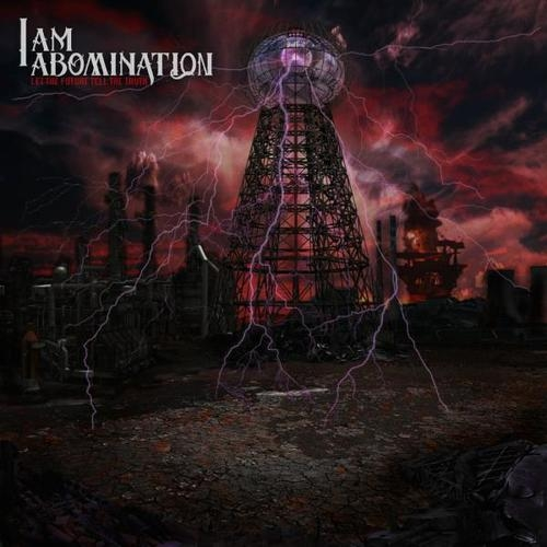 I Am Abomination Let the Future Tell the Truth cover art