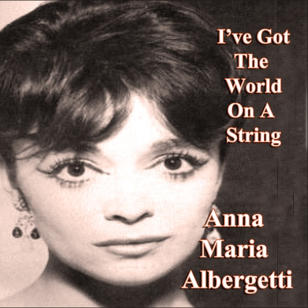 Anna Maria Alberghetti I've Got the World On a String - EP cover art