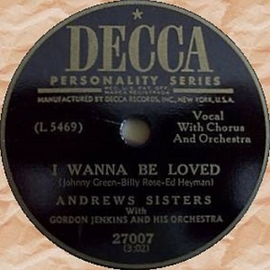 Andrews Sisters with Gordon Jenkins And His Orchestra / Patty Andrews I Wanna Be Loved / I've Just Got to Get Out of the Habit Cover Art