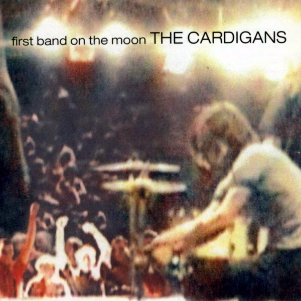 The Cardigans First Band on the Moon cover art