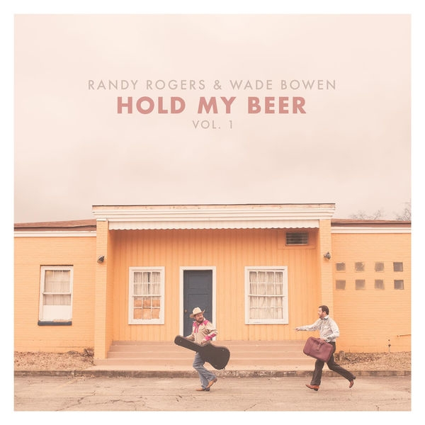 Wade Bowen Hold My Beer, Vol. 1 cover art