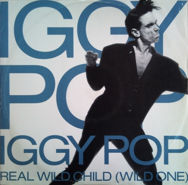 Iggy Pop Real Wild Child (Wild One) Cover Art