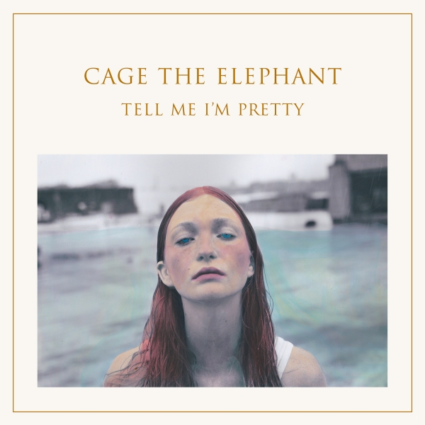 Cage the Elephant Tell Me I'm Pretty cover art