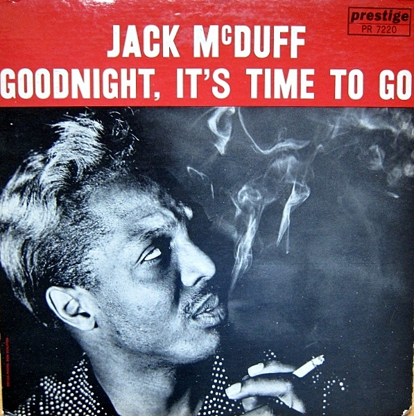"""Brother"" Jack McDuff Goodnight, It's Time to Go Cover Art"