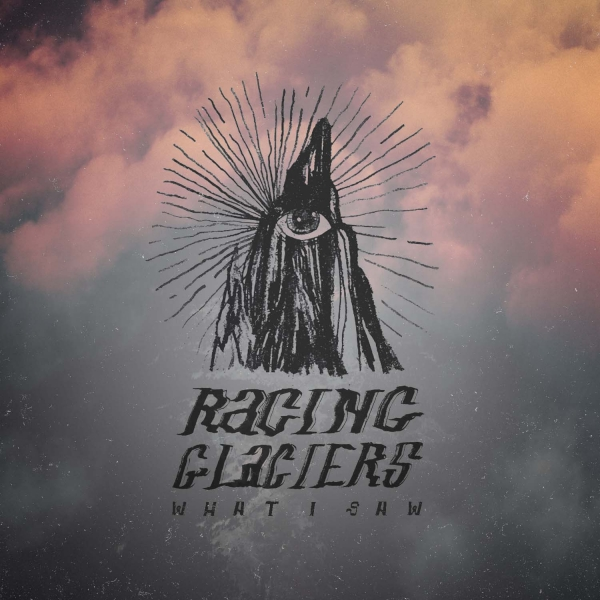 Racing Glaciers What I Saw Cover Art