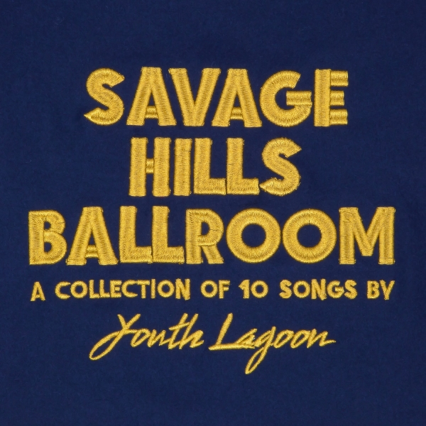 Youth Lagoon Savage Hills Ballroom Cover Art