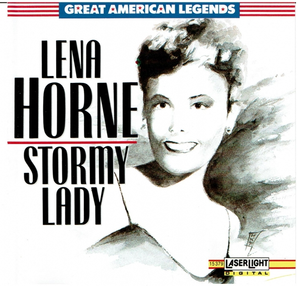 Lena Horne Great American Legends: Lena Horne - Stormy Lady cover art