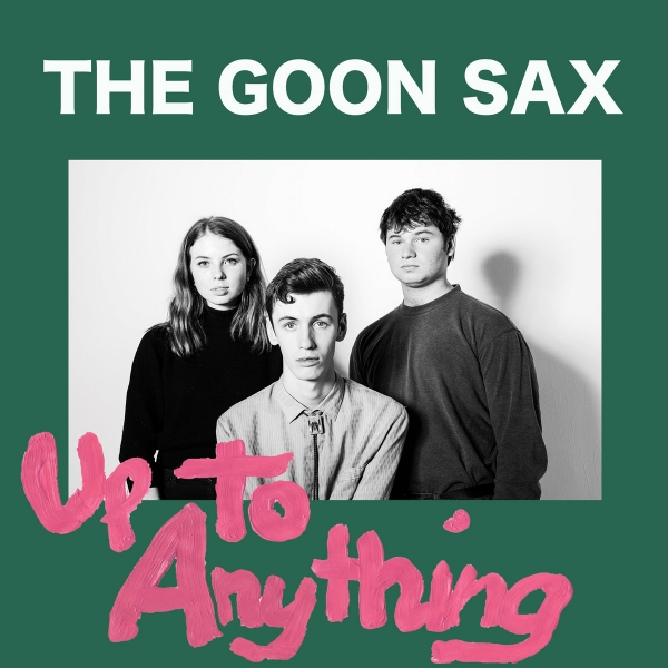 The Goon Sax Up to Anything cover art