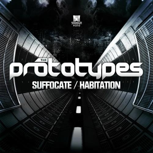 The Prototypes Suffocate / Habitation Cover Art