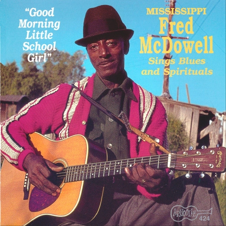 Mississippi Fred McDowell Good Morning Little School Girl Cover Art