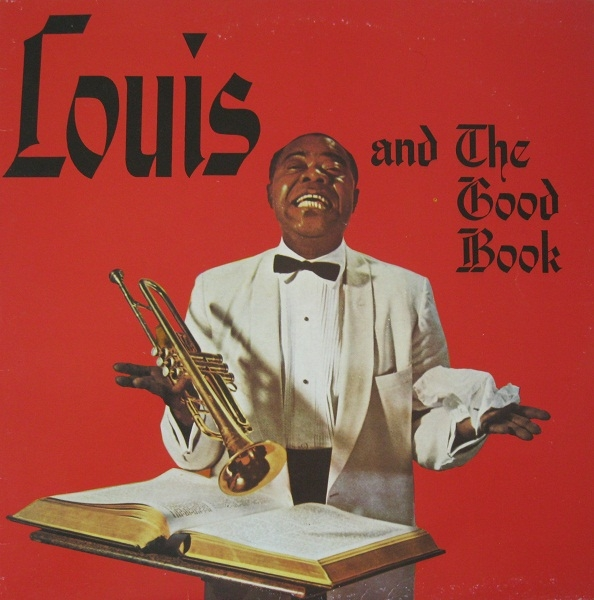 Louis Armstrong Louis and the Good Book cover art
