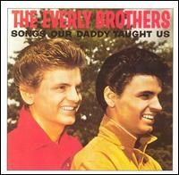The Everly Brothers Songs Our Daddy Taught Us cover art