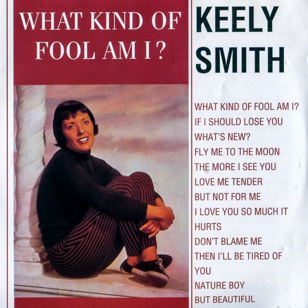 Keely Smith What Kind of Fool Am I? cover art