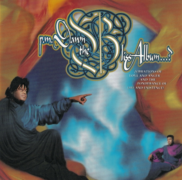 P.M. Dawn The Bliss Album…? Vibrations of Love and Anger and the Ponderance of Life and Existence Cover Art