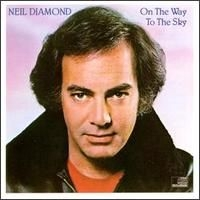 Neil Diamond On the Way to the Sky Cover Art