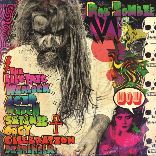 Rob Zombie The Electric Warlock Acid Witch Satanic Orgy Celebration Dispenser cover art