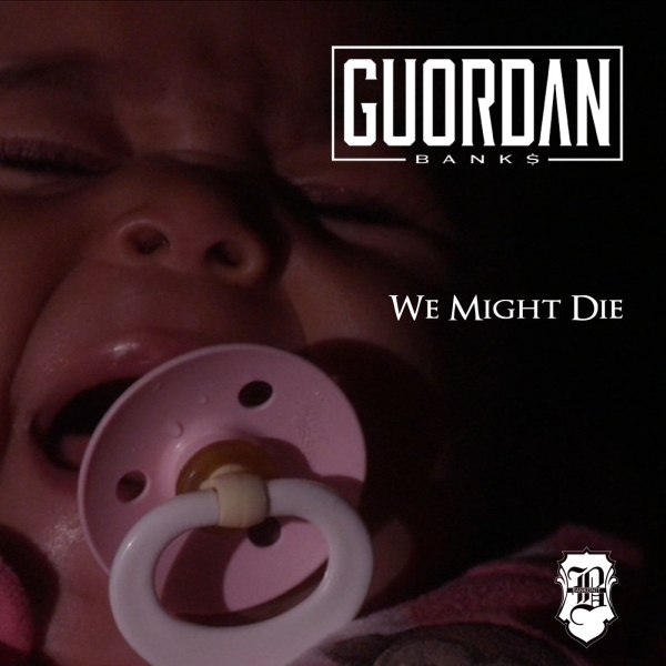 Guordan Banks We Might Die Cover Art