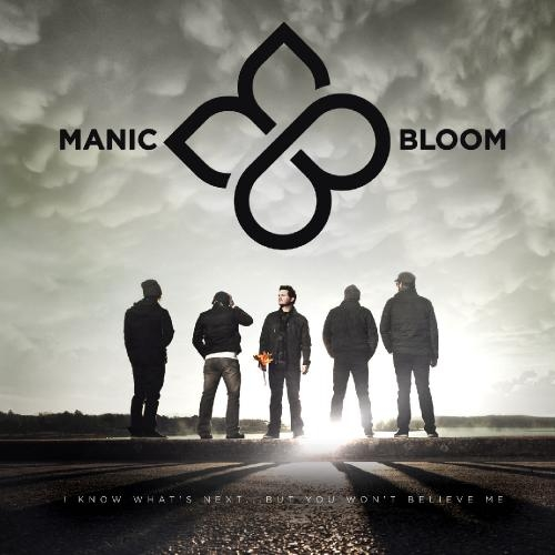 Manic Bloom I Know What's Next...But You Won't Believe Me cover art