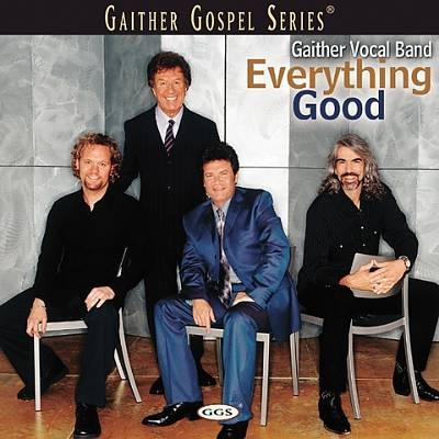 Gaither Vocal Band Everything Good cover art