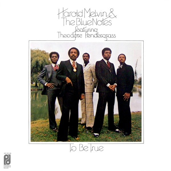 Harold Melvin & The Blue Notes featuring Theodore Pendergrass To Be True Cover Art