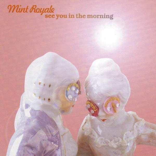 Mint Royale See You in the Morning Cover Art